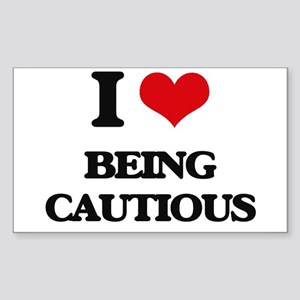 I love Being Cautious Sticker