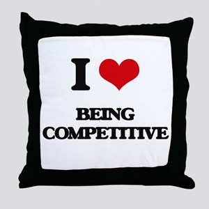 I love Being Competitive Throw Pillow