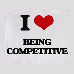 I love Being Competitive Throw Blanket