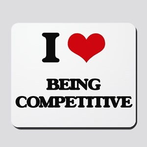 I love Being Competitive Mousepad