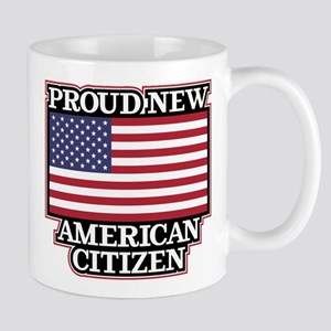 Proud New American Citizen 11 oz Ceramic Mug