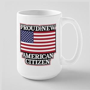 Proud New American Citize 15 oz Ceramic Large Mug