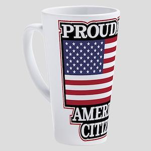 Proud New American Citizen 17 oz Latte Mug