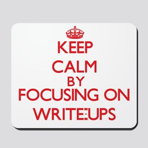 Keep Calm by focusing on Write-Ups Mousepad