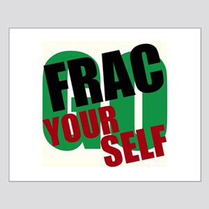 Go Frac yourself Posters