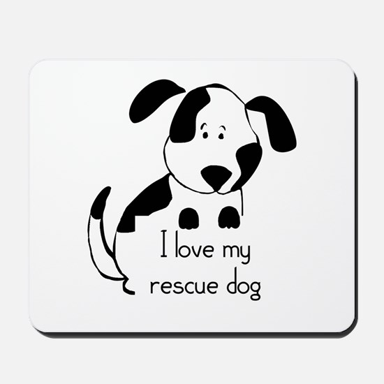 I love my rescue Dog Pet Humor Quote Mousepad