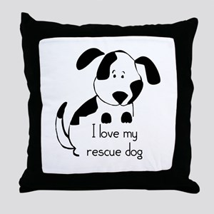 I love my rescue Dog Pet Humor Quote Throw Pillow