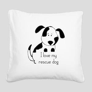 I love my rescue Dog Pet Humor Quote Square Canvas