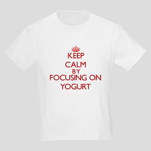 Keep Calm by focusing on Yogurt T-Shirt