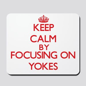 Keep Calm by focusing on Yokes Mousepad