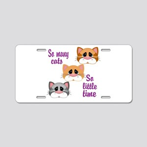 So Many Cats So Little Time Aluminum License Plate