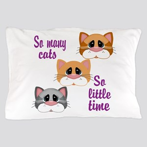 So Many Cats So Little Time Pillow Case