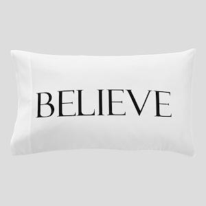 believe Pillow Case