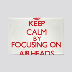 Keep Calm by focusing on Airheads Magnets