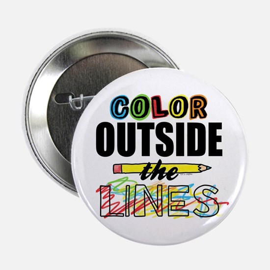 "Color Outside The Lines 2.25"" Button"