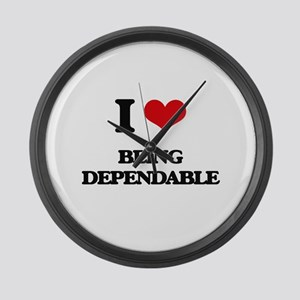 I Love Being Dependable Large Wall Clock