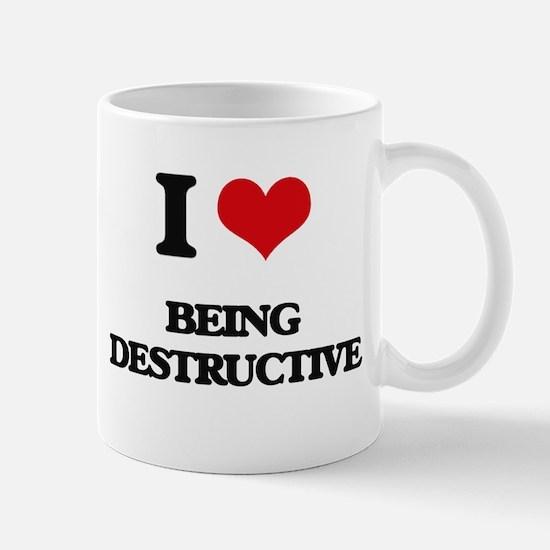I Love Being Destructive Mugs