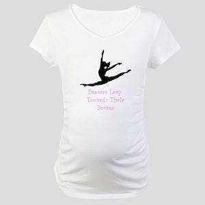 Dancers Leap Towards Their Dreams Maternity T-Shir