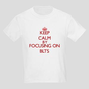 Keep Calm by focusing on Blts T-Shirt