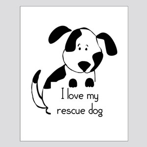 I love my rescue Dog Pet Humor Quote Small Poster