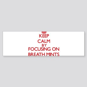 Keep Calm by focusing on Breath Min Bumper Sticker