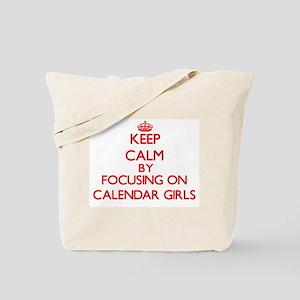 Keep Calm by focusing on Calendar Girls Tote Bag
