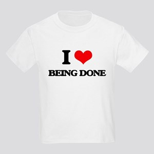 I Love Being Done T-Shirt