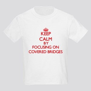 Keep Calm by focusing on Covered Bridges T-Shirt