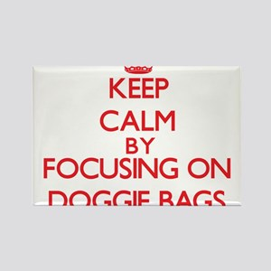 Keep Calm by focusing on Doggie Bags Magnets