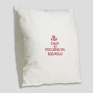 Keep Calm by focusing on Egg R Burlap Throw Pillow