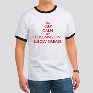Keep Calm by focusing on Elbow Grease T-Shirt