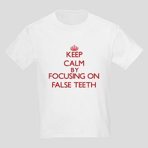 Keep Calm by focusing on False Teeth T-Shirt