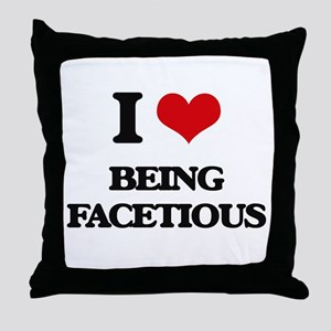 I Love Being Facetious Throw Pillow