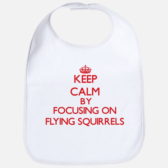 Keep Calm by focusing on Flying Squirrels Bib