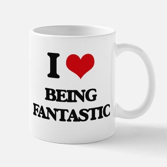I Love Being Fantastic Mugs