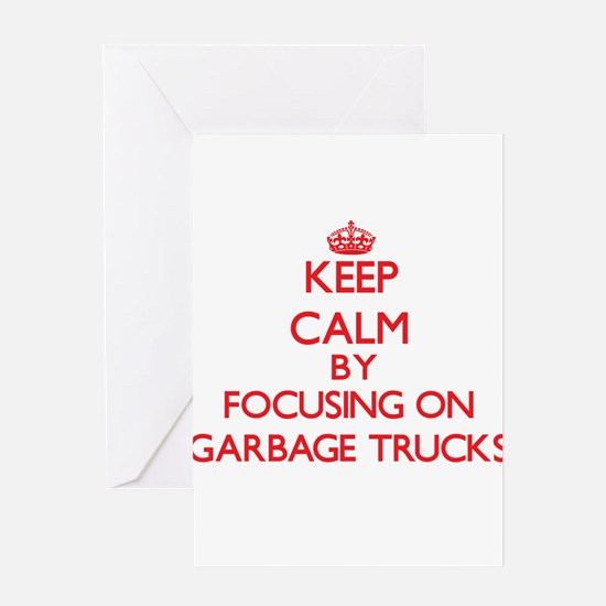 Keep Calm by focusing on Garbage Tr Greeting Cards