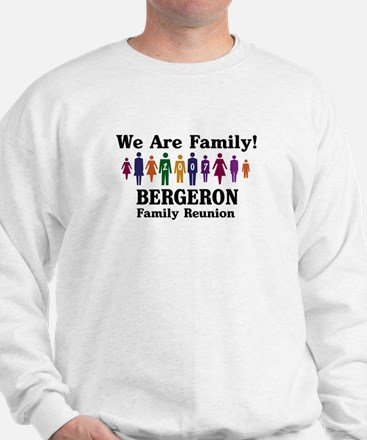 BERGERON reunion (we are fami Sweatshirt