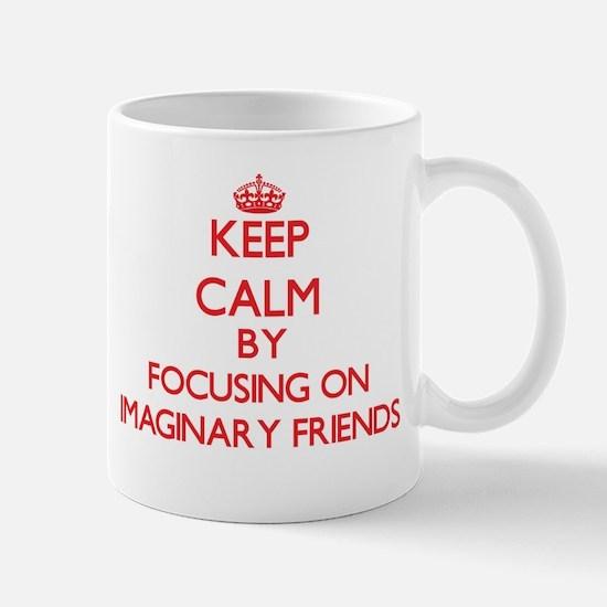 Keep Calm by focusing on Imaginary Friends Mugs