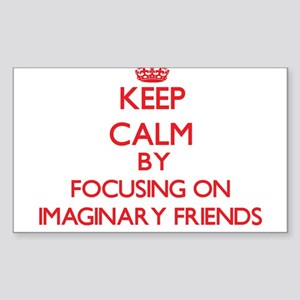 Keep Calm by focusing on Imaginary Friends Sticker