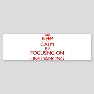 Keep Calm by focusing on Line Danci Bumper Sticker