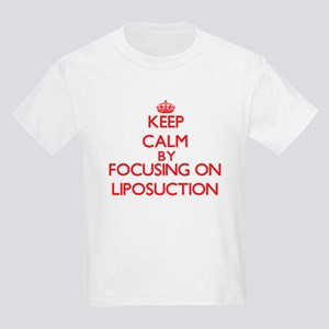 Keep Calm by focusing on Liposuction T-Shirt