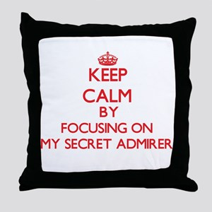 Keep Calm by focusing on My Secret Ad Throw Pillow