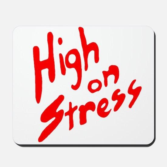 High on Stress Mousepad