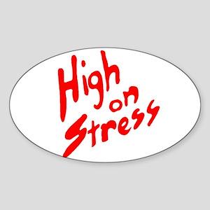 High on Stress Oval Sticker