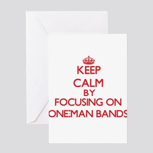 Keep Calm by focusing on One-Man Ba Greeting Cards