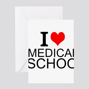 I Love Medical School Greeting Cards