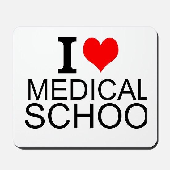 I Love Medical School Mousepad