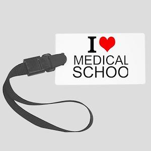 I Love Medical School Luggage Tag