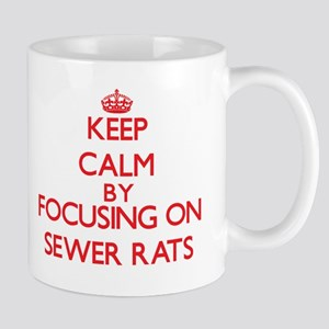 Keep Calm by focusing on Sewer Rats Mugs