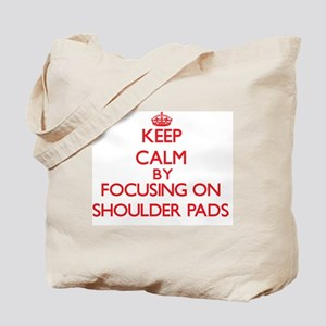 Keep Calm by focusing on Shoulder Pads Tote Bag
